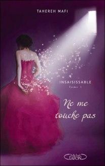 Insaisissable T1; Ne me touche pas - Mafi Tahereh - Michel Lafon