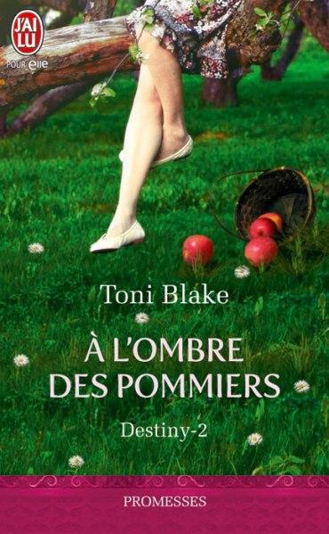 Carnet de lecture de LaMarquise Destiny-tome-2-a-l-ombre-des-pommiers-de-toni-blake