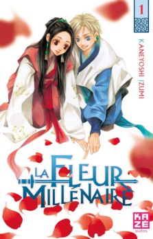 La Felur Millenaire Tome 1 de Kaneyoshi Izumi