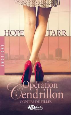 Contes de Filles - Opération Cendrillon de Hope Tarr