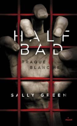 Half-Bad Traque Blanche de Sally Green