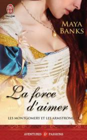 La force d'aimer de Maya Banks