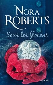 Sous les flocons de Nora Roberts