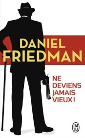 Ne deviens jamais vieux de Daniel Friedman
