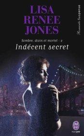 Lisa Renée Jones  Sombre, divin et mortel Tome 2  Indécent secret