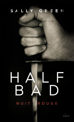 Nuit Rouge (Half Bad tome)- Sally Green