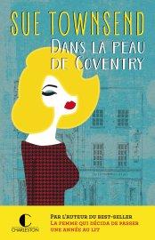 Dans la peau de Coventry de Sue Townsend