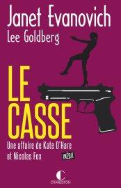Le Casse  Une aventure de Kate O'Hare et Nicolas Fox de Janet Evanovich Lee Golberg