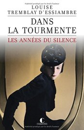 Les années du silence 1  Dans la tourmente, Louise Tremblay d'Essiambre