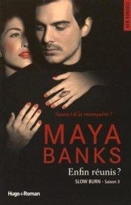 Slow Burn Saison 3 - Enfin Réunis ? de Maya Banks