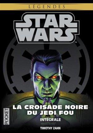 La Croisade du Jedi Fou Intégrale de Timothy Zahn