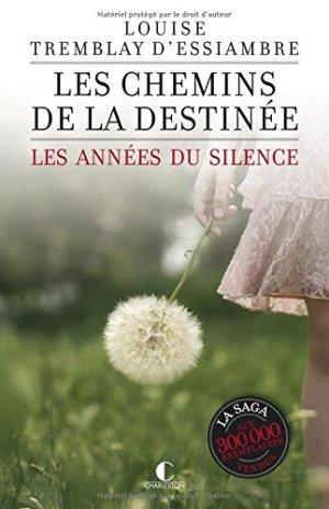 Les années du silence 2  Les chemins de la destinée, Louise Tremblay d'Essiambre