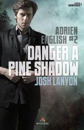 danger à pine shadow Josh lanyon