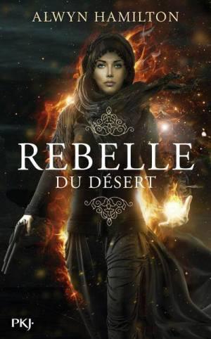 rebelle du désert Alwyn Hamilton