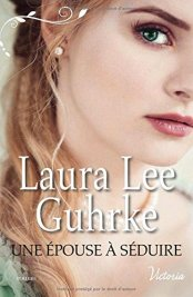 Une épouse à séduire Laura Lee Guhrke