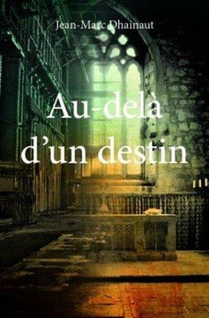 Au-delà d'un destin, Jean-Marc Dhainaut