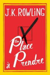 une place à prendre J.K Rowling