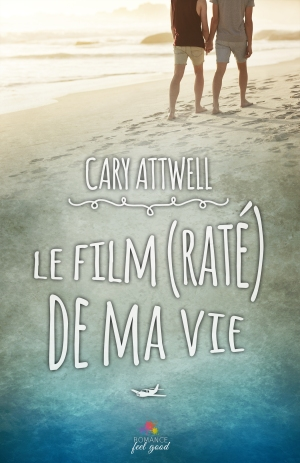 attwell-cary-le-film-rate-de-ma-vie