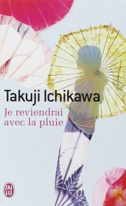je-reviendrai-avec-la-pluie-takuji-ichikawa