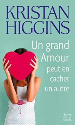 Un grand amour peut en cacher un autre de Kristan Higgins