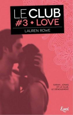 Le Club 3 : Love - Lauren Rowe
