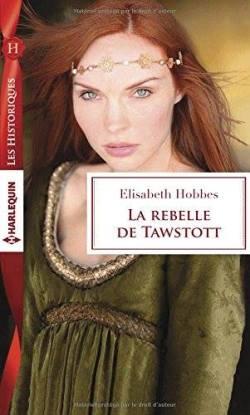la-rebelle-de-tawstott-elisabeth-hobbes
