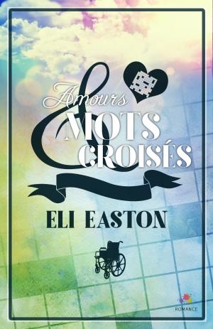 easton-eli-amours-et-mots-croises