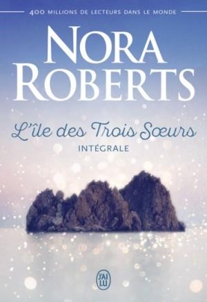 L'île des Trois Soeurs (Nell, Mia, Ripley) de Nora Roberts