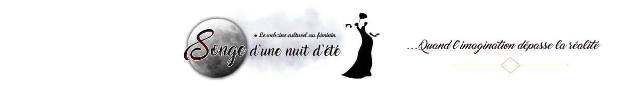 Songe d'une Nuit d'été - Le Webzine Au Féminin