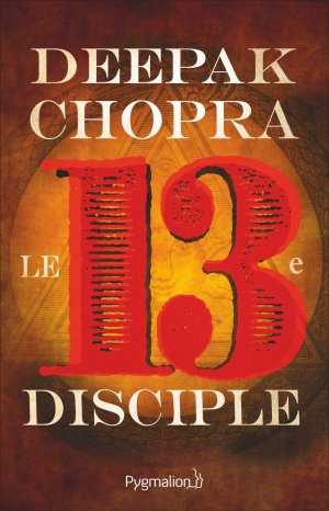 le-13e-disciple-deepak-chopra