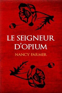 le-seigneur-dopium-nancy-farmer