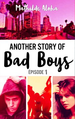 another-story-of-bad-boys-mathilde-aloha